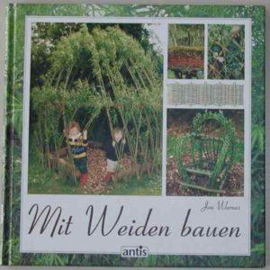 Mit Weiden bauen Weidensepp