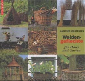 Weidengeflechte für Haus und Garten Weidensepp